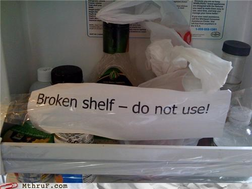 Broken shelf - do not use!