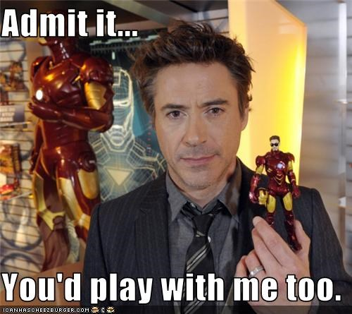 Admit it...  You'd play with me too.