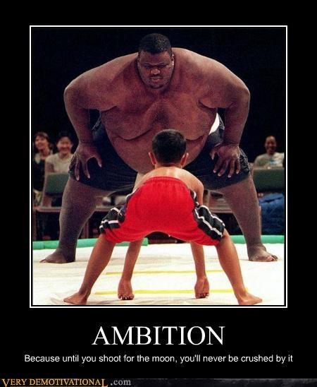 ambition,bad idea,sumo