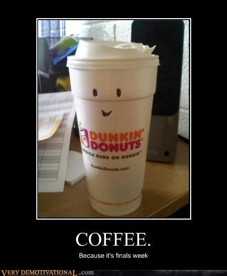 finals,coffee,dunkin donuts
