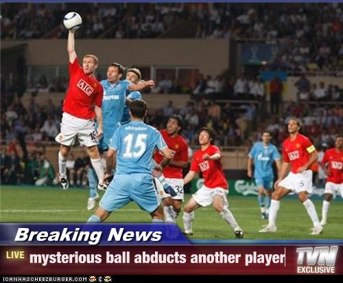 Breaking News - mysterious ball abducts another player