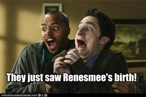 They just saw Renesmee's birth!
