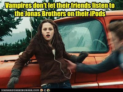 Vampires don't let their friends listen to the Jonas Brothers on their iPods