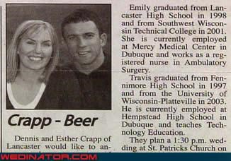 bad last name,beer,bride,classy,eww,groom,miscellaneous-oops,surprise,were-in-love,Wedding Announcement,whoops