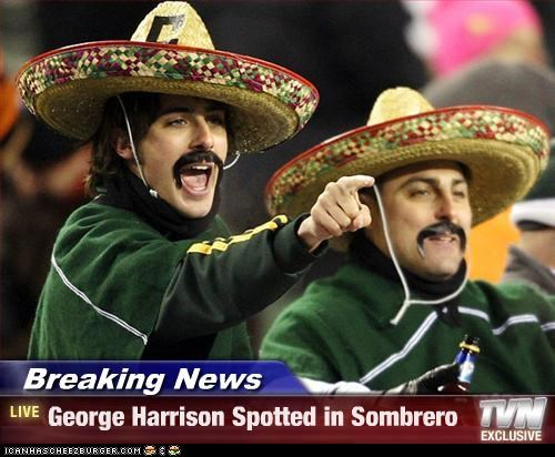 Breaking News - George Harrison Spotted in Sombrero