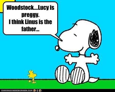Woodstock....Lucy is preggy. I think Linus is the father...