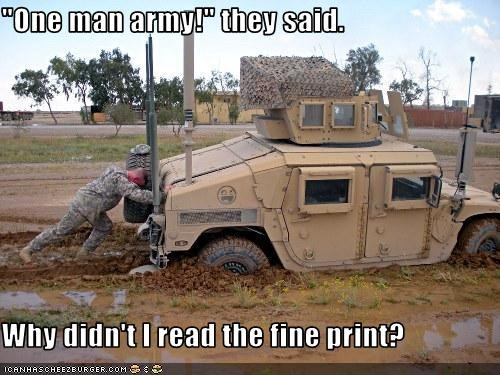 """One man army!"" they said.  Why didn't I read the fine print?"