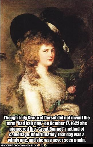 "Though Lady Grace of Dorset did not invent the term ""bad hair day,"""