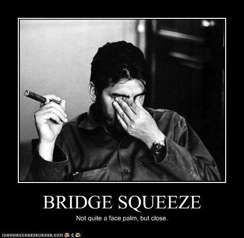bridge squeeze,communism,cuba,facepalm,Fidel Castro