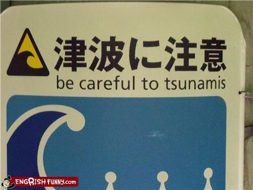Be Careful To Tsunamis