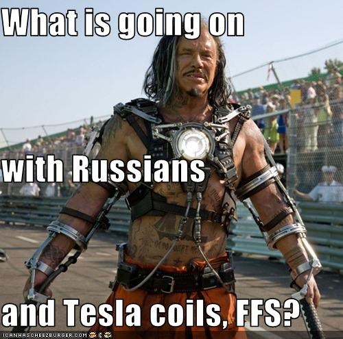 What is going on with Russians and Tesla coils, FFS?