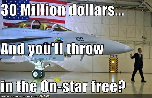 30 Million dollars... And you'll throw  in the On-star free?