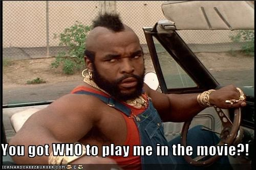 angry,A Team,classic tv,movies,mr t,remakes