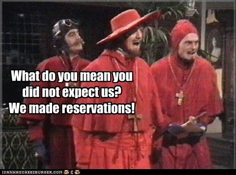 What do you mean you did not expect us? We made reservations!