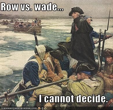 Row vs. wade...  I cannot decide.