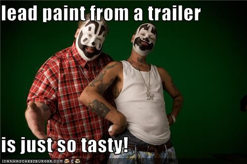 lead paint from a trailer  is just so tasty!