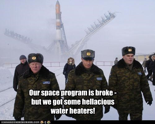 Our space program is broke - but we got some hellacious  water heaters!