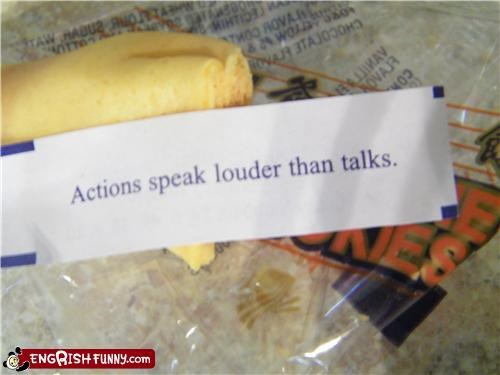 Fortune Cookie Friday - But I talks loud.