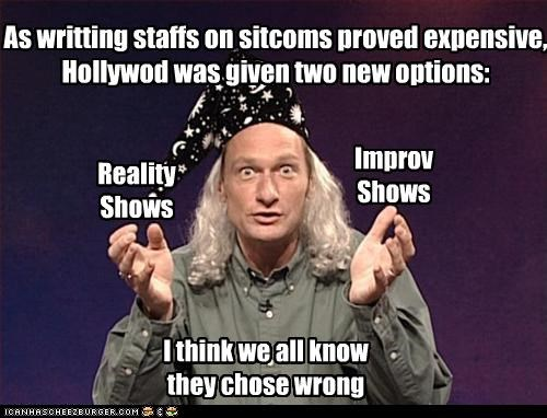 As writting staffs on sitcoms proved expensive, Hollywod was given two new options: