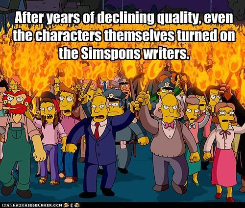 After years of declining quality, even the characters themselves turned on the Simspons writers.