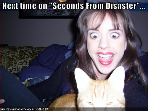 """Next time on """"Seconds From Disaster""""..."""