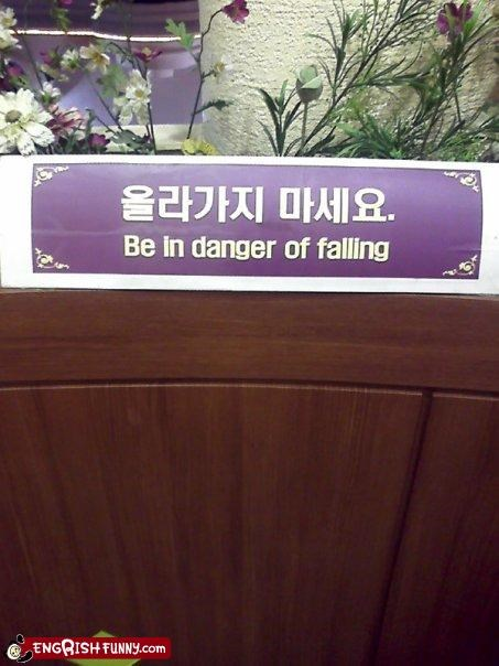 Be in Danger of Falling