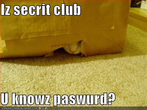 Iz secrit club  U knowz paswurd?