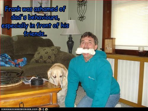Frank was ashamed of dad's behaviours, especially in front of his friends..