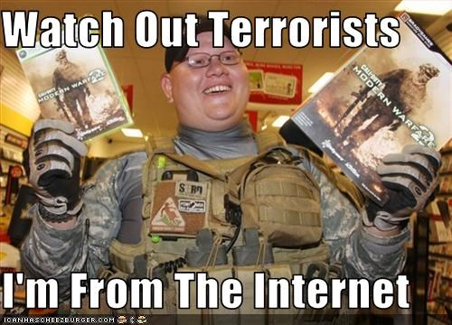 Watch Out Terrorists   I'm From The Internet