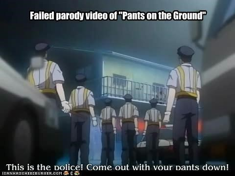 "Failed parody video of ""Pants on the Ground"""