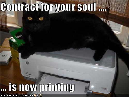 Contract for your soul ....  ... is now printing