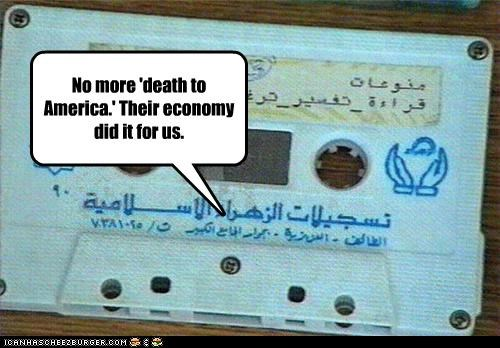 No more 'death to America.' Their economy did it for us.