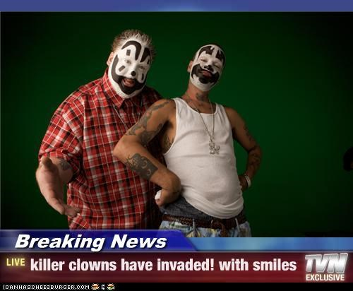 Breaking News - killer clowns have invaded! with smiles