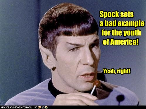 Spock sets         a bad example        for the youth       of America!