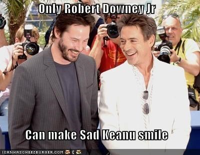 Only Robert Downey Jr  Can make Sad Keanu smile