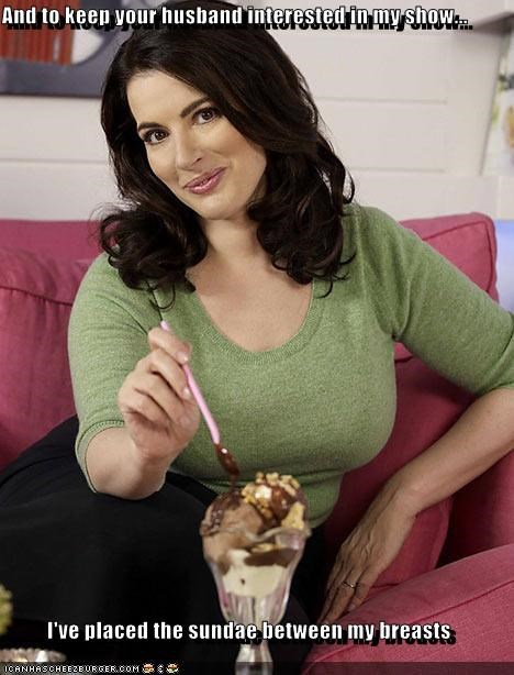 And to keep your husband interested in my show...  I've placed the sundae between my breasts