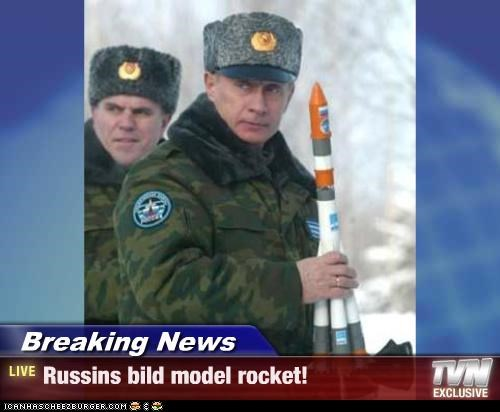 Breaking News - Russins bild model rocket!