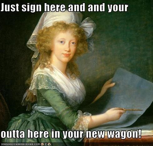 Just sign here and and your   outta here in your new wagon!