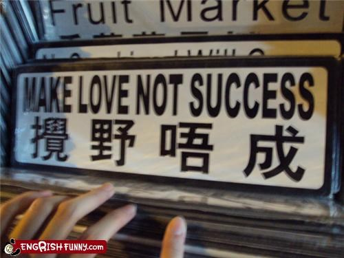 Make Love not Success