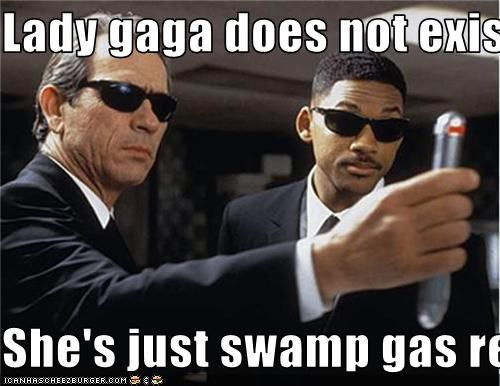 Lady gaga does not exist.  She's just swamp gas reflecting off Venus.