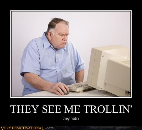 THEY SEE ME TROLLIN