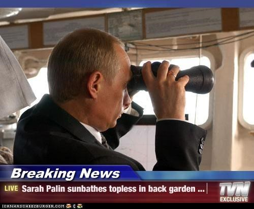 Breaking News - Sarah Palin sunbathes topless in back garden ...