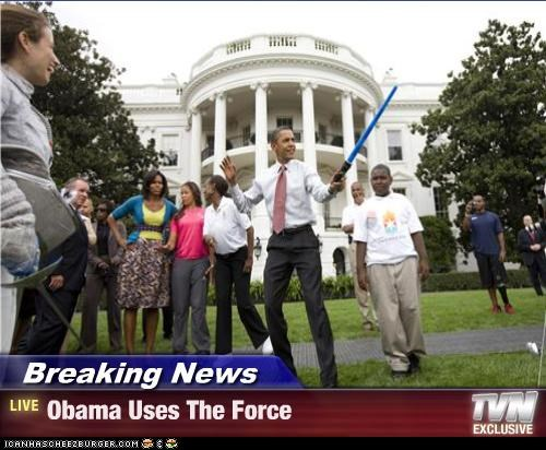 Breaking News - Obama Uses The Force