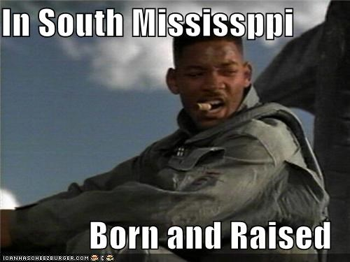 In South Mississppi  Born and Raised