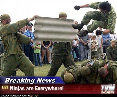 Breaking News - Ninjas are Everywhere!
