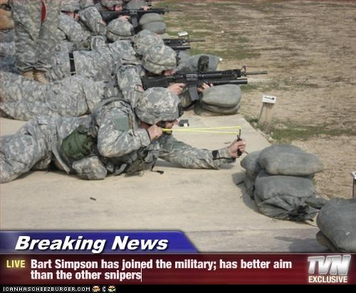 Breaking News - Bart Simpson has joined the military; has better aim than the other snipers