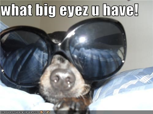 what big eyez u have!
