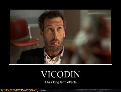 drugs,house,its not lupus,pills,Sad,side effects,vicodin