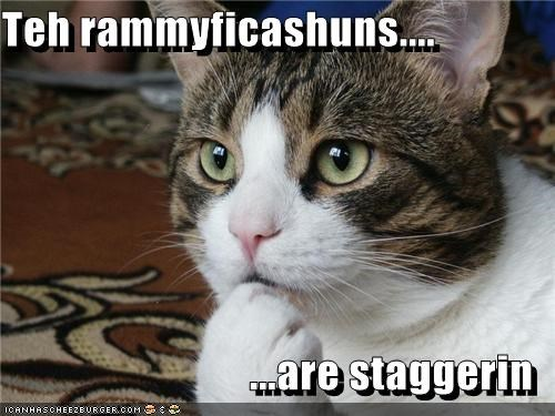 Teh rammyficashuns....  ...are staggerin