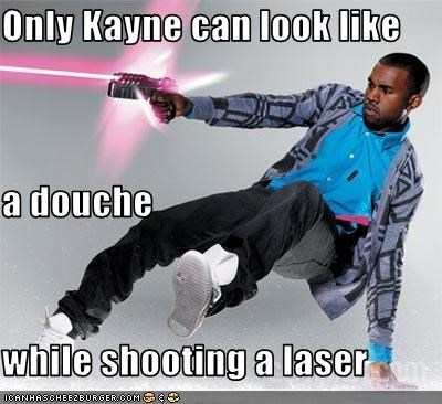 Only Kayne can look like a douche while shooting a laser